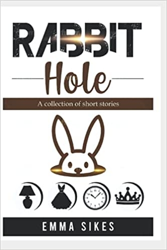 Book cover. Rabbit Hole (title), Emma Sikes (author)
