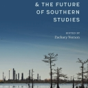 Book Cover: Ecocriticism and the Future of Southern Studies, edited by Zackary Vernon