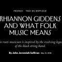 Rhiannon Giddens and What Folk Music Means