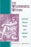 The Wilderness Within: American Women Writers and Spiritual Quest book cover