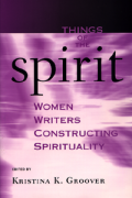 Things Of The Spirit: Women Writers Constructing Spirituality book cover